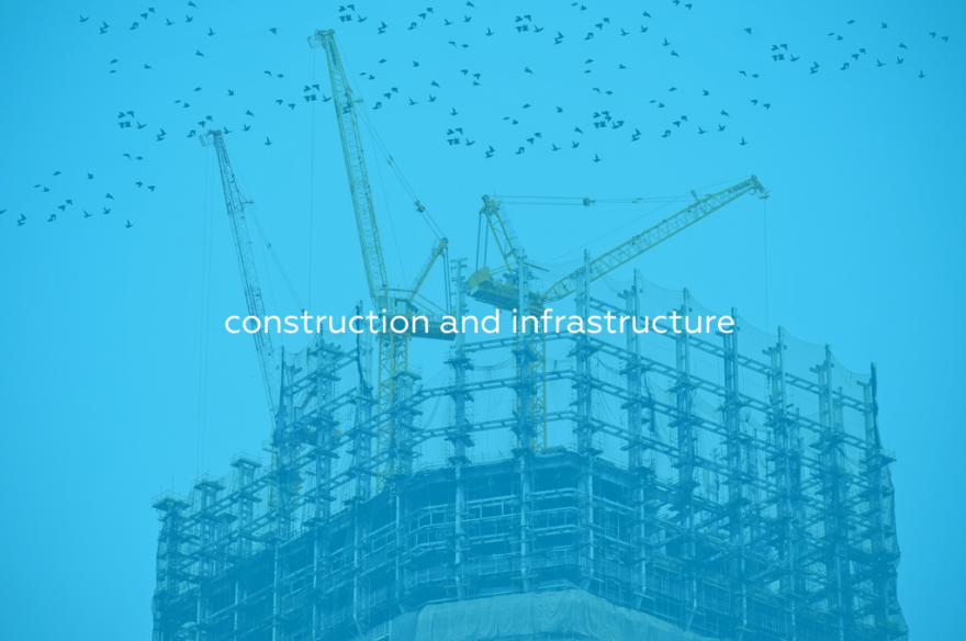 Construction and infrastructure